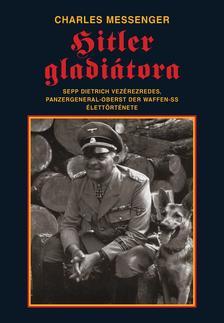 MESSENGER, CHARLES - Hitler gladiátora