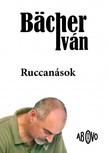 Bächer Iván - Ruccanások [eKönyv: epub, mobi]