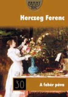 Herczeg Ferenc - A Fehér Páva