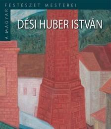 . - Dési Huber István