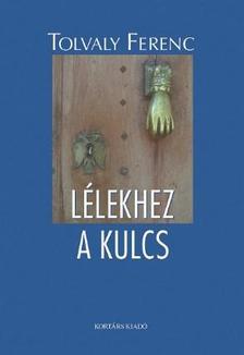 Tolvaly Ferenc - Lélekhez a kulcs