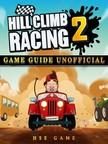 Game HSE - Hill Climb Racing 2 Game Guide Unofficial [eKönyv: epub,  mobi]