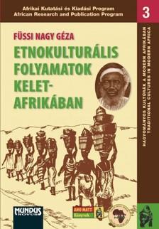 Füssi Nagy Géza - Etnokulturális folyamatok Kelet-Afrikában [eKönyv: pdf]
