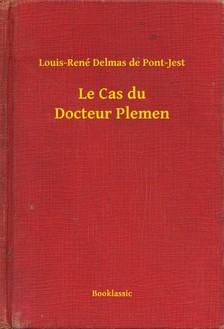 Delmas de Pont-Jest Louis-René - Le Cas du Docteur Plemen [eKönyv: epub, mobi]