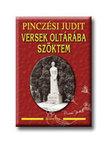 Pinczési Judit - Versek oltárába szöktem