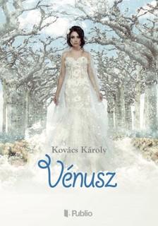 Kovács Károly - Vénusz [eKönyv: epub, mobi]