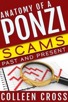Cross Colleen - Anatomy of a Ponzi, Scams Past and Present [eKönyv: epub, mobi]