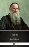 Delphi Classics Leo Tolstoy, - Youth by Leo Tolstoy (Illustrated) [eKönyv: epub,  mobi]