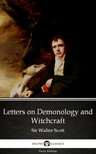 Delphi Classics Sir Walter Scott, - Letters on Demonology and Witchcraft by Sir Walter Scott (Illustrated) [eKönyv: epub,  mobi]