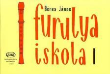 BÉRES JÁNOS - FURULYAISKOLA I (JAVÍTOTT KIADÁS)