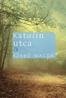 SZABÓ MAGDA - Katalin utca