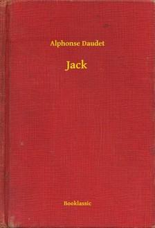 ALPHONSE DAUDET - Jack [eKönyv: epub, mobi]