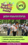 Olivier Rebiere Cristina Rebiere, - Team Building inside n°5 - gestion ressources & temps [eKönyv: epub,  mobi]