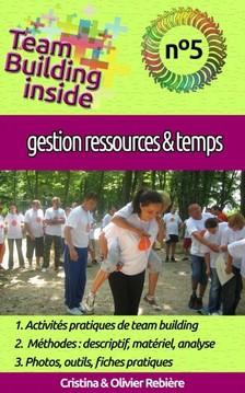 Olivier Rebiere Cristina Rebiere, - Team Building inside n°5 - gestion ressources & temps [eKönyv: epub, mobi]