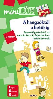 A hangzóktól a betűkig - miniLÜK - Bevezető gyakorlatok olvasástanuláshoz 6-8 éveseknek
