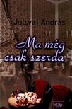 Jolsvai András - MA MÉG CSAK SZERDA