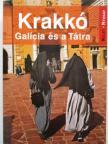 Farkas Zoltán - KRAKKÓ - GALÍCIA ÉS A TÁTRA - KELET-NYUGAT ÚTIKÖNYVEK