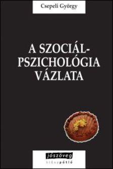 CSEPELI GYÖRGY - A szociálpszichológia vázlata [eKönyv: epub, mobi]