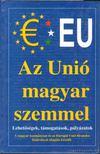 Csiffáry Tamás - Az Unió magyar szemmel [antikvár]