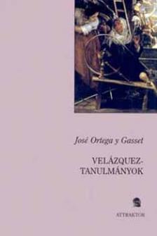GASSET, JOSÉ ORTEGA Y - VELÁZQUEZ-TANULMÁNYOK ***
