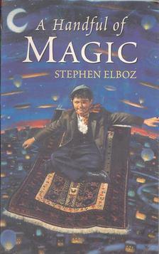 ELBOZ, STEPHEN - A Handful of Magic [antikvár]