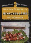 Huba Zsuzsa, Stadler Mari - Tanácsok és receptek mikrohullámú sütőkhöz [antikvár]