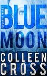 Cross Colleen - Blue Moon,  A Katerina Carter Color of Money Mystery [eKönyv: epub,  mobi]