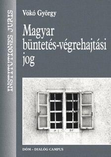 VÓKÓ GYÖRGY - Magyar büntetés-végrehajtási jog