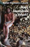 Kollár-Klemencz László - Miért távolodnak a dolgok?<!--span style='font-size:10px;'>(G)</span-->
