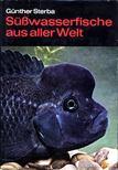 Sterba, Günther - Süßwasserfische aus aller Welt [antikvár]
