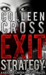 Cross Colleen - Exit Strategy,  A Katerina Carter Fraud Thriller [eKönyv: epub,  mobi]