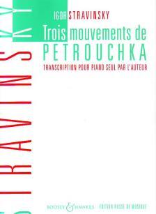 STRAVINSKY, IGOR - TROIS MOUVEMENTS DE PETROUCHKA TRANSCRIPTION POUR PIANO SEUL PAR L`AUTEUR