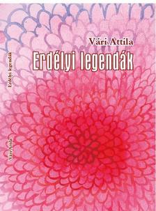 Vári Attila - Erdélyi legendák