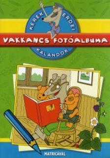 Dibás Gabriella - Kerek erdei kalandok: Vakkancs fotóalbuma - Színes matricamelléklettel