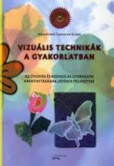 Horváthné Csapucha Klára - Vizuális technikák a gyakorlatban