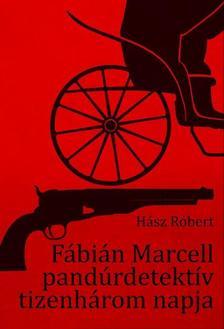 Hász Róbert - Fábián Marcell pandúrdetektív tizenhárom napja