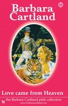 Barbara Cartland - Love Came From Heaven [eKönyv: epub,  mobi]