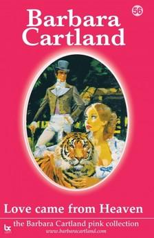 Barbara Cartland - Love Came From Heaven [eKönyv: epub, mobi]