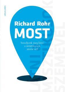 Richard Rohr - MOST - TANULJUNK MEG LÁTNI A MISZTIKUSOK SZEMÉVEL!