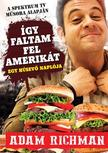 Adam Richman - Így faltam fel Amerikát! - Egy húsevő naplója<!--span style='font-size:10px;'>(G)</span-->