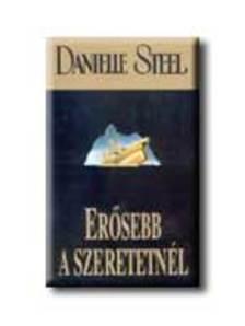 Danielle Steel - Erősebb a szeretetnél
