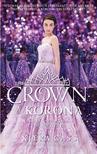 Kiera Cass - A KORONA - THE CROWN - A PÁRVÁLASZTÓ SOR. 5.<!--span style='font-size:10px;'>(G)</span-->