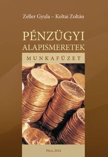 Koltai Zoltán - Zeller Gyula - Pénzügyi alapismeretek. Munkafüzet [eKönyv: pdf, epub, mobi]