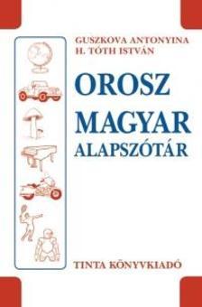 Guszkova Antonyina, H. Tóth István - Orosz-magyar alapszótár