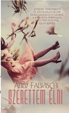 ABBY FABIASCHI - SZERETTEM ÉLNI