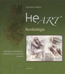 Lozsádi Károly - Heart - Kordiológia - Valóság és szimbólum, tudomány és művészet a szívről