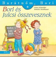 Liane Schneider - Annette Steinhauer - Bori és Julcsi összevesznek - Barátnőm, Bori