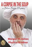 Morgan St. James Phyllice Bradner, - A Corpse in the Soup - A Silver Sisters Mystery [eKönyv: epub, mobi]