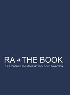 Arcy Roger D - RA The Book Vol 1 - The Recording Architecture Book of Studio Design [eKönyv: epub, mobi]