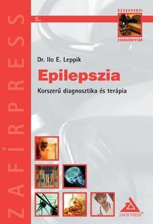 LEPPIK, ILO E. DR. - Epilepszia Korszerű diagnosztika és terápia